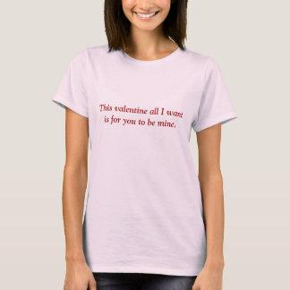 Dieser Valentine aller, den ich will, ist, damit T-Shirt