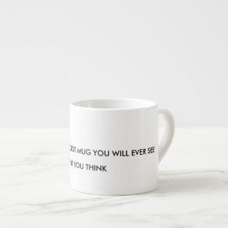 dieses ist die coolste Tasse, die Sie überhaupt Espressotasse