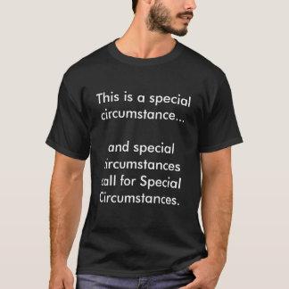 Dieses ist ein spezieller Umstand T-Shirt