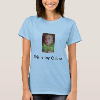 Dieses ist mein O-Gesicht T-Shirt