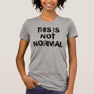 DIESES IST NICHT NORMALES #2 T-Shirt