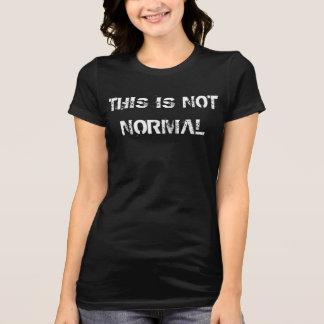 DIESES IST NICHT NORMALES #3 T-Shirt