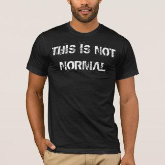 DIESES IST NICHT NORMALES #4 T-Shirt