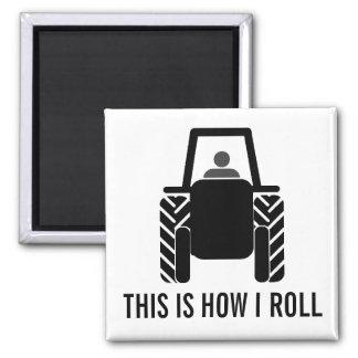 Dieses ist, wie ich Landwirtschafts-Traktor rolle Quadratischer Magnet