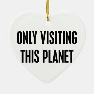 Dieses Planeten nur besuchen Keramik Herz-Ornament
