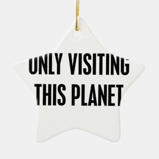 Dieses Planeten nur besuchen Keramik Stern-Ornament