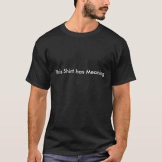 Dieses Shirt hat Bedeutung