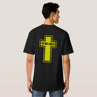Do Not Cross Shirt