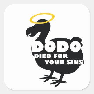 Dodo starb für Ihre Sünden Quadratischer Aufkleber