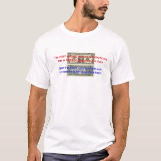 Dollar, wenn Sie ihn haben T-Shirt