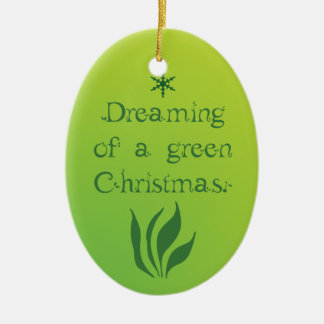 Dreaming of a green Christmas - Christmas ornament