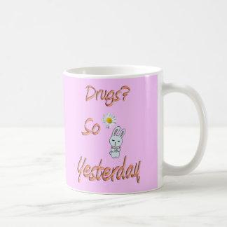 Drogen? So gestern Tasse