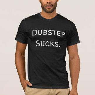 Dubstep saugt T-Shirt