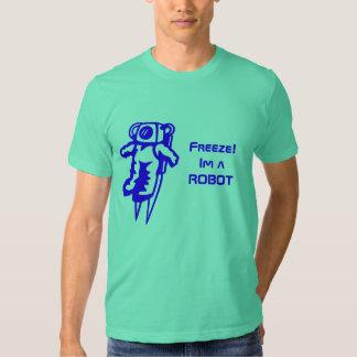 e, Frost! Im ein ROBOTER Tshirts