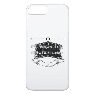 Eden - wenn alle, die wir haben, Zeit ist iPhone 7 Plus Hülle