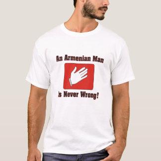 Ein armenischer Mann ist nie falsch! T-Shirt