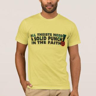 Ein Durchschlag im Glauben T-Shirt