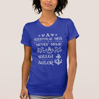 Ein glattes Meer machte nie einen erfahrenen T-Shirt