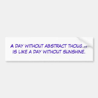 Ein Tag ohne abstrakten Gedanken ist wie Tageswi… Autoaufkleber