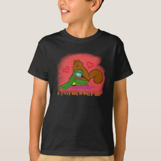 eine wenige Umarmung ist noch eine Umarmung… T-Shirt