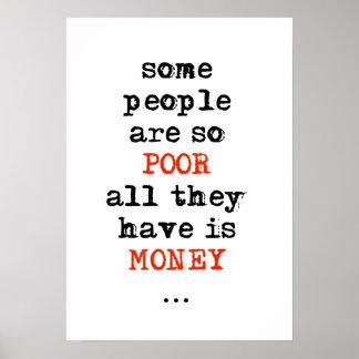 Einige Leute sind, also alle ist Armen, die sie Poster