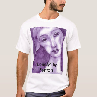 """Einsam, """"einsam"""" durch Fenton T-Shirt"""