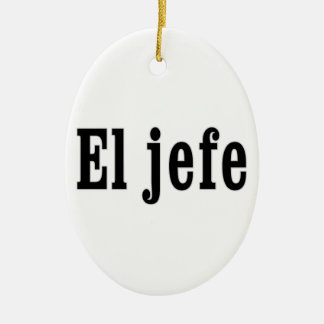 """EL jefe """"der Chef """" Ovales Keramik Ornament"""