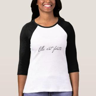 Elle est Stärke T-Shirt