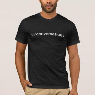 Enden-Gesprächs-HTML-Umbaut-shirt Dunkelheit T-Shirt