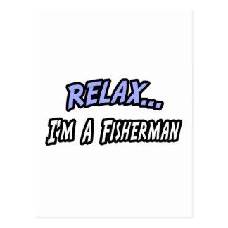 Entspannen Sie sich, ich sind ein Fischer Postkarte