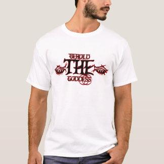 Erblicken Sie die Göttin T-Shirt