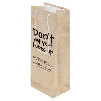 Erhalten Sie nicht Ihre Hoffnungen herauf Spaß Geschenktüte Für Weinflaschen