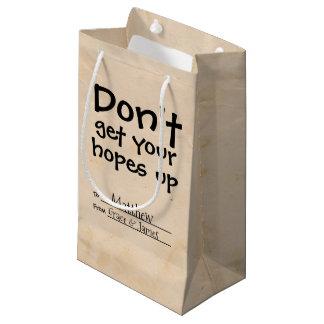 Erhalten Sie nicht Ihre Hoffnungen herauf Spaß Kleine Geschenktüte
