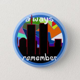 Erinnern Sie immer sich an 9/11 Runder Button 5,1 Cm