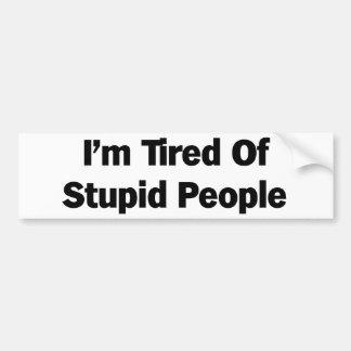 Ermüdet von den dummen Leuten Autoaufkleber