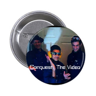 Eroberung Das Video Anstecknadelbutton