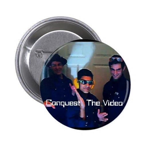 Eroberung. Das Video Anstecknadelbutton