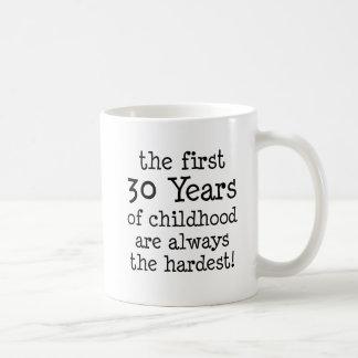 Erste 30 Jahre der Kindheit Kaffeetasse