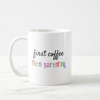 Erster dann Parenting Kaffee, Tasse für Eltern
