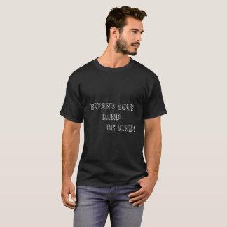 Erweitern Sie Ihren Verstand, seien Sie nett! T - T-Shirt