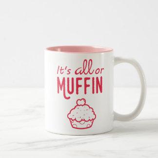 Es ist alleoder Muffin-lustige Tasse