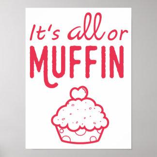 Es ist alleoder Muffin-motivierend Backen-Druck Poster