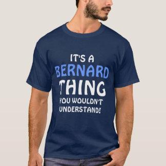 Es ist eine Bernard Sache, die Sie nicht verstehen T-Shirt
