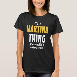 Es ist eine Martina-Sache, die Sie nicht verstehen T-Shirt