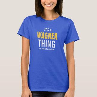 Es ist eine Wagner Sache, die Sie nicht verstehen T-Shirt