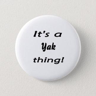 Es ist eine Yaksache! Runder Button 5,1 Cm