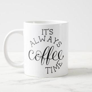 """""""Es ist immer Kaffee-Zeit-"""" - riesige Tasse Extragroße Tasse"""
