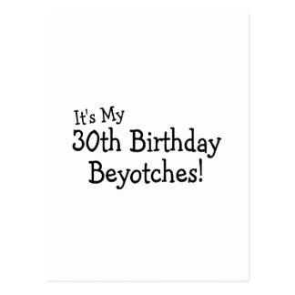 Es ist mein 30 Geburtstag Beyotches Postkarte