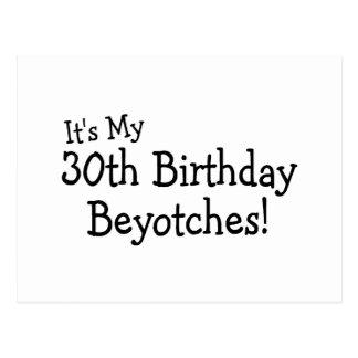 Es ist mein 30. Geburtstag Beyotches Postkarte