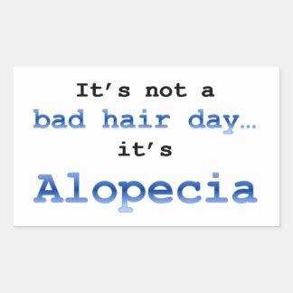 Es ist nicht ein schlechter Tag,…, das es Alopezie Rechteckiger Aufkleber